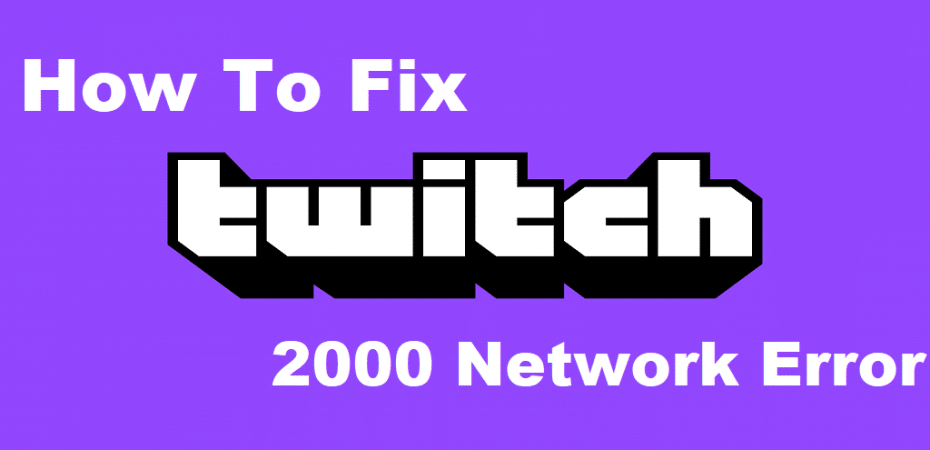 Fix Twitch 2000 Network Error