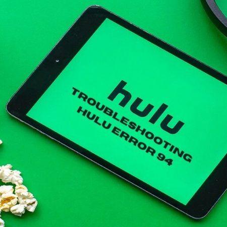 Troubleshooting Hulu Error 94