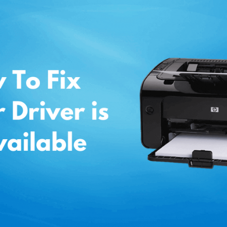 How To Fix Printer Driver is Unavailable