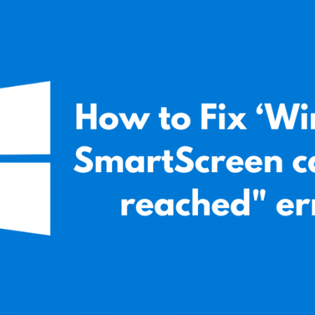 How to Fix 'Windows SmartScreen can't be reached_ error