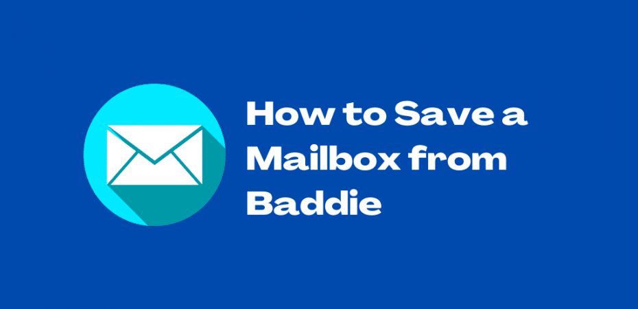 How to Save a Mailbox from Baddie