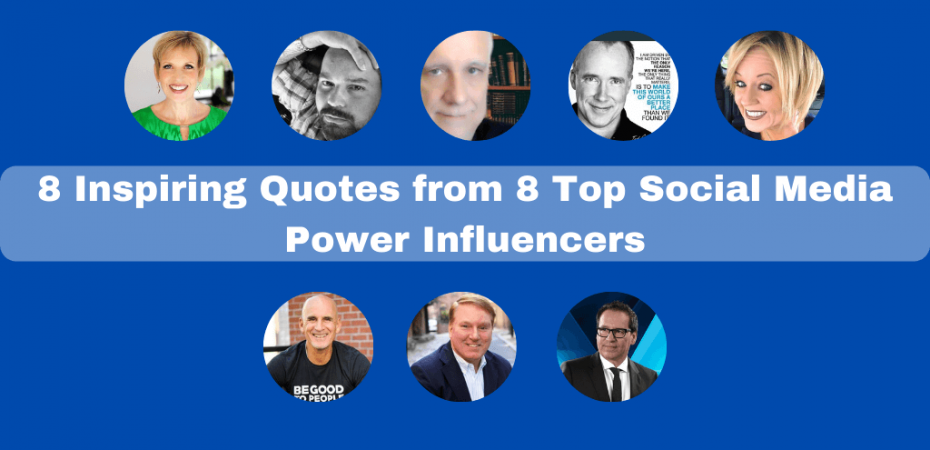 8 Inspiring Quotes from 8 Top Social Media Power Influencers